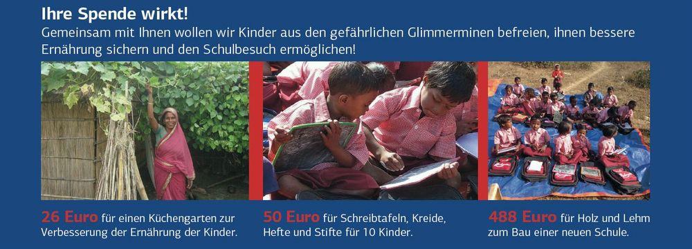 Ihre Spende wirkt! Gemeinsam mit Ihnen wollen wir Kinder aus der Kinderarbeit in den gefährlichen Glimmerminen befreien, ihnen bessere Ernährung sichern und den Schulbesuch ermöglichen!